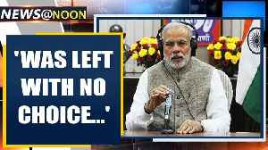 PM Modi says in Mann ki Baat: was left with no choice, had to take these hard decisions | Oneindia [Video]