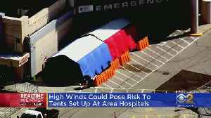 High Winds Could Threaten Medical Tents Set Up By Hospitals For COVID-19 Outbreak [Video]