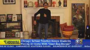 Chicago School Teacher Keeps Students Moving At Home With 'Bean Bag Boogie' [Video]
