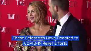 These Celebrities Have Donated to COVID-19 Relief Efforts [Video]