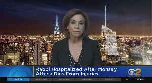 Rabbi Wounded In Monsey Synagogue Attack Dies [Video]