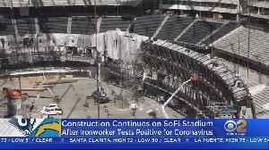 Ironworker At Under-Construction SoFi Stadium Positive For Coronavirus [Video]