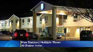 Man Stabbed Multiple Times At Blaine Hotel [Video]