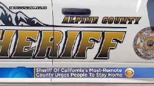 Sheriff Of California's Most-Remote County Urges People To Stay Home, Keep Out [Video]