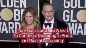 Tom Hanks And Rita Wilson Stay Isolated [Video]