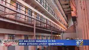 All Inmates In Pa. State Prisons Under Quarantine [Video]