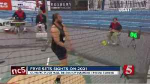 Frye Shifts Focus To Rescheduled 2021 Olympics [Video]