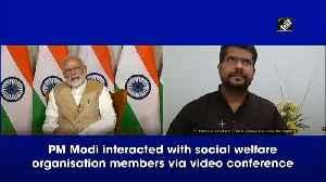 COVID19 PM Modi interacts with social welfare members via video conference [Video]