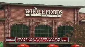 Whole Foods workers plan mass 'sick out' today over COVID-19 concerns [Video]
