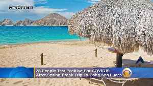 28 People Test Positive For Coronavirus After Returning To Texas From Spring Break Trip To Cabo San Lucas [Video]