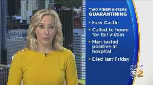 2 New Castle Firefighters Quarantined After Treating Man Who Tested Positive For COVID-19 [Video]
