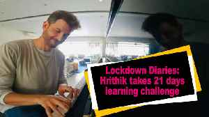 Lockdown Diaries: Hrithik takes 21 days learning challenge [Video]