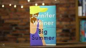 How Social Media Influenced Jennifer Weiner's New Book Big Summer [Video]