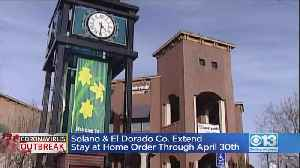 Solano And El Dorado Co. Extend Stay-At-Home Order Through April 30 [Video]