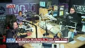 Mojo in the Morning: Joe Exotic reveling in 'Tiger King' fame [Video]