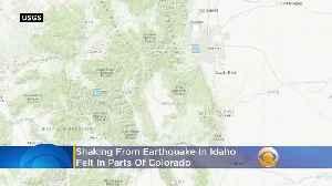 Shaking From Idaho Earthquake Felt In Colorado [Video]