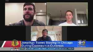 Which Blackhawks Teammate Would Jonathan Toews Most And Least Want To Be Stuck In Quarantine With? [Video]