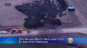 Sheriff: 2 Dead In Iowa Helicopter Crash Held Minnesota Addresses [Video]