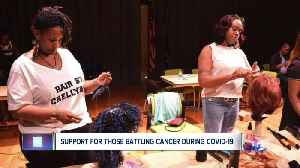 Support for those battling cancer during COVID-19 [Video]