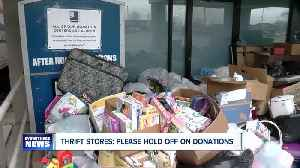Thrift Stores: Please hold off on donations [Video]