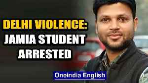 Jamia PHD student arrested for alleged conspiracy in Delhi violence | Oneindia News [Video]