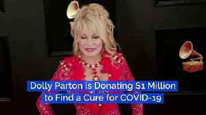 Dolly Parton Is Donating $1 Million to Find a Cure for COVID-19 [Video]