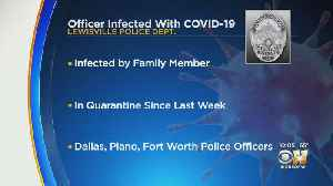Lewisville Police Officer Tests Positive For Coronavirus; Was Exposed To Virus By Family Member [Video]