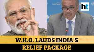 WHO praises Modi government's relief package for poor amid lockdown [Video]