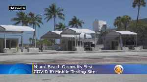 Miami Beach Opens Its First COVID-19 Mobile Testing Site [Video]