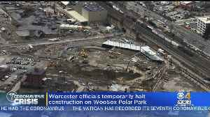 Coronavirus Forces Worcester Red Sox To Temporarily Stop Polar Park Construction [Video]