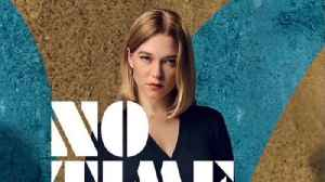 Lea Seydoux's 'No Time To Die' character is 'not a stereotypical Bond girl' [Video]