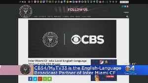 CBS4/MyTV33 The English-Language Broadcast Partner Of Inter Miami CF [Video]