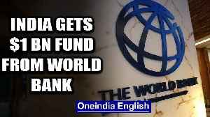 World Bank approves funds for developing nations to fight coronavirus | Oneindia News [Video]