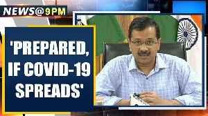 Coronavirus: Delhi CM Arvind Kejriwal says 'prepared' if Covid-19 spreads | Oneindia News [Video]