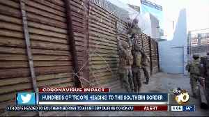 Troops coming to the border to prevent the spread of coronavirus [Video]