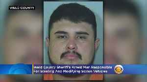 Weld County Sheriff's Arrest Man Responsible For Stealing And Modifying Stolen Vehicles [Video]