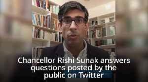 Chancellor Rishi Sunak answers questions on Twitter about Treasury's coronavirus response [Video]