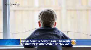 Coronavirus In Texas: Dallas Co. Extends Shelter-At-Home Order Until May 20 [Video]
