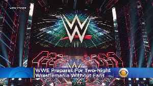 WWE Wrestlemania Prepares For Two-Day Event Without An Audience