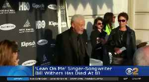 'Lean On Me' Singer-Songwriter Bill Withers Has Died At 81 [Video]