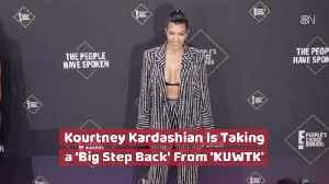 Kourtney Kardashian Takes A Step Back [Video]