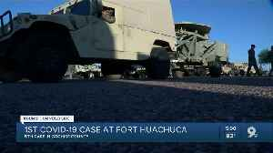 Fort Huachuca confirms coronavirus case [Video]