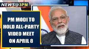 Coronavirus Lockdown: PM Modi to hold all-party video meet on April 8th | Oneindia News [Video]