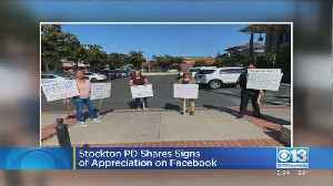 Stockton PD Shares Signs Of Appreciation On Facebook [Video]