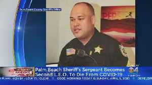 Palm Beach Sheriff's Sergeant Becomes 2nd Law Enforcement Officer To Die Of Coronavirus [Video]