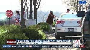 WyCo: $500 fine for breaking stay-at-home order [Video]