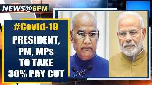 President, PM, Ministers, MPs to take 30% salary cut in COVID-19 fight | Oneindia News [Video]