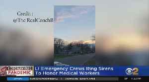 Long Island Emergency Crews Sound Sirens Honoring Healthcare Workers [Video]