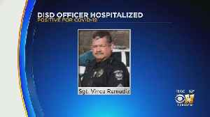 Dallas ISD Police Officer Hospitalized Due To Coronavirus, Colleague Says [Video]