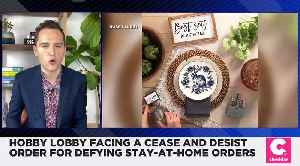 Hobby Lobby Faces Cease and Desist Order for Defying Stay at Home Orders [Video]